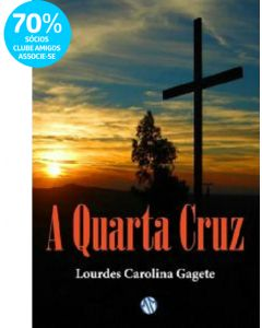 A Quarta Cruz - Lourdes Carolina Gagete