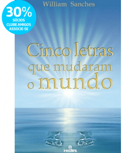 Cinco Letras que Mudaram o Mundo - William Sanches