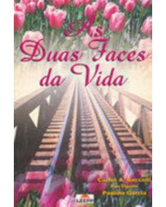 As Duas Faces da Vida - Carlos A. Baccelli
